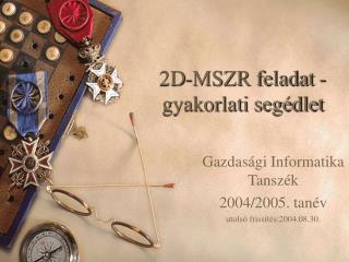 2D-MSZR feladat -  gyakorlati segédlet