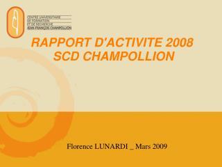RAPPORT D'ACTIVITE 2008  SCD CHAMPOLLION