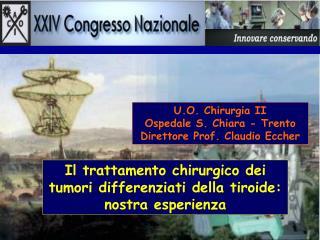 U.O. Chirurgia II Ospedale S. Chiara - Trento Direttore Prof. Claudio Eccher