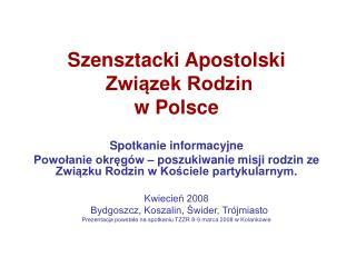 Szensztacki Apostolski  Związek Rodzin  w Polsce