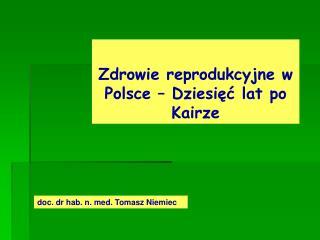 Zdrowie reprodukcyjne w Polsce � Dziesi?? lat po Kairze