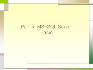Part 5. MS-SQL Server Basic