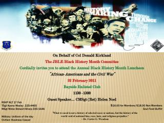 On Behalf of Col Donald Kirkland The JBLE Black History Month Committee