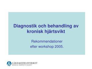 Diagnostik och behandling av kronisk hj�rtsvikt