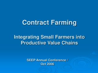 Contract Farming Integrating Small Farmers into Productive Value Chains
