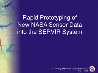 Rapid Prototyping of New NASA Sensor Data into the SERVIR System