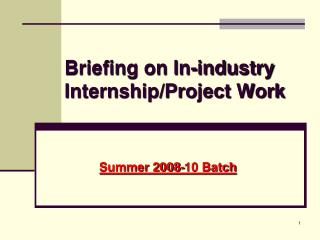 Briefing on In-industry Internship/Project Work