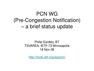 PCN WG  (Pre-Congestion Notification) – a brief status update