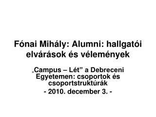 Fónai Mihály: Alumni: hallgatói elvárások és vélemények