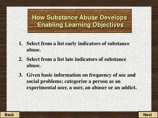 How Substance Abuse Develops  Enabling Learning Objectives