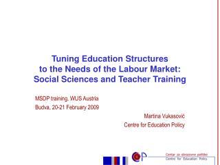 MSDP training, WUS Austria Budva, 20-21 February 2009 Martina Vukasovi ć