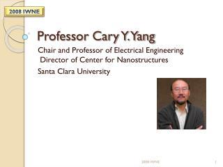 Professor Cary Y. Yang