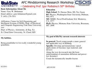 Basic Information About Me Name: Gary W. Bohannan Email address: gary.bohannan@gmail