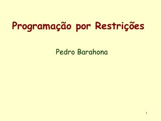 Programação por Restrições Pedro Barahona