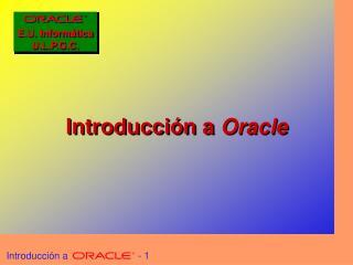 Introducción a  Oracle