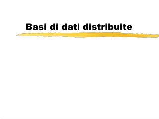 Basi di dati distribuite