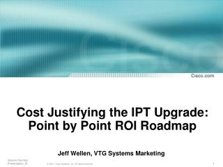 Cost Justifying the IPT Upgrade: Point by Point ROI Roadmap