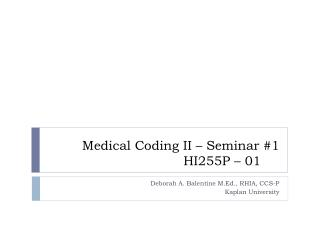 Medical Coding II – Seminar #1 HI255P – 01