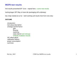 MGPA test results first results presented 25 th  June � repeat here  + some new results