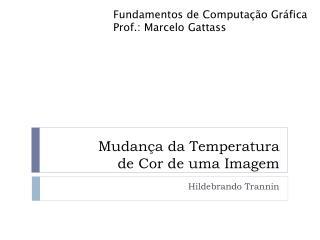 Mudança da Temperatura  de Cor de uma Imagem