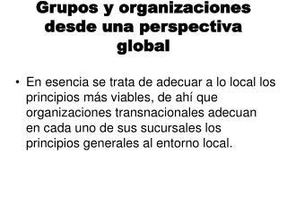 Grupos y organizaciones desde una perspectiva global