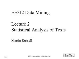 EE3J2 Data Mining Lecture 2 Statistical Analysis of Texts Martin Russell