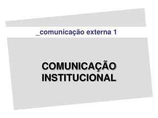COMUNICA  O INSTITUCIONAL