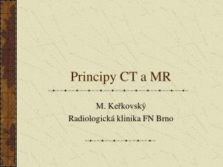 Principy CT a MR
