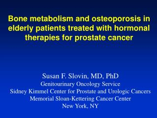 Bone metabolism and osteoporosis in elderly patients treated with hormonal therapies for prostate cancer