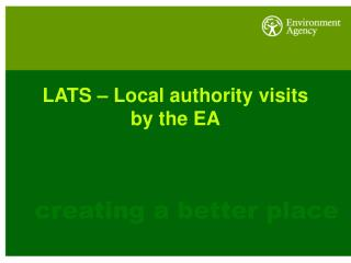 LATS – Local authority visits by the EA