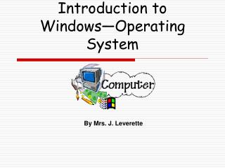 Introduction to Windows—Operating System