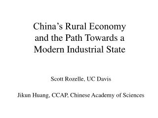 China's Rural Economy  and the Path Towards a  Modern Industrial State