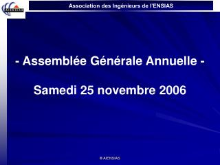 - Assembl e G n rale Annuelle -  Samedi 25 novembre 2006