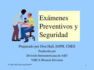 Ex menes Preventivos y  Seguridad