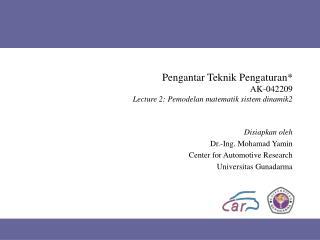 Pengantar Teknik Pengaturan* AK-042209 Lecture 2: Pemodelan matematik sistem dinamik2