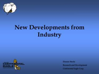 New Developments from Industry