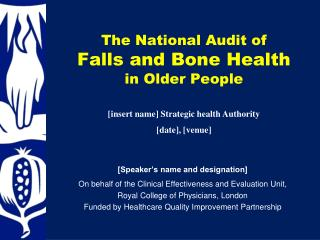 The National Audit of Falls and Bone Health in Older People