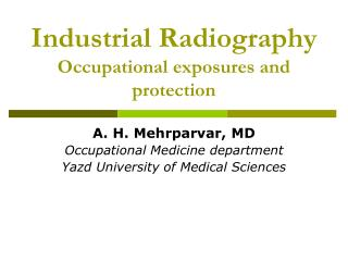 Industrial Radiography Occupational exposures and protection