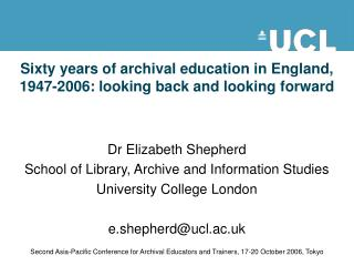 Sixty years of archival education in England, 1947-2006: looking back and looking forward