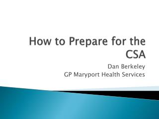 How to Prepare for the CSA