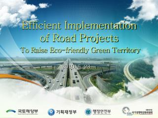 Efficient Implementation  of Road Projects  To Raise Eco-friendly Green Territory