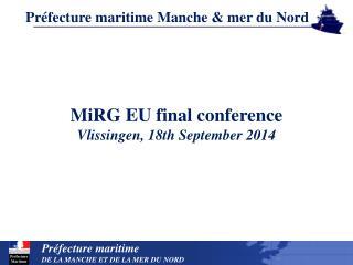 MiRG EU final conference Vlissingen, 18th September 2014