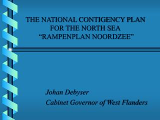 """THE NATIONAL CONTIGENCY PLAN FOR THE NORTH SEA  """"RAMPENPLAN NOORDZEE"""""""