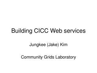 Building CICC Web services