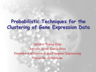 Probabilistic Techniques for the Clustering of Gene Expression Data