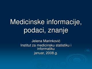Medicinsk e  informa cije, podaci, znanje