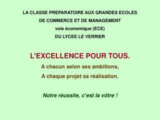 LA CLASSE PREPARATOIRE AUX GRANDES ECOLES DE COMMERCE ET DE MANAGEMENT voie économique (ECE)
