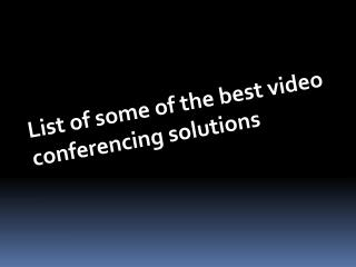 List of some of the best video conferencing solutions
