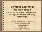 Semiotic Learning:  the way ahead    a social semiotics perspective  to organisational learning innovation