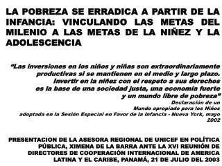 GRAN CORRESPONDENCIA ENTRE METAS DEL MILENIO Y METAS DE LA NIÑEZ Y ADOLESCENCIA